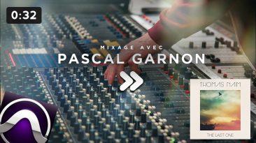 Mixage avec Pascal Garnon
