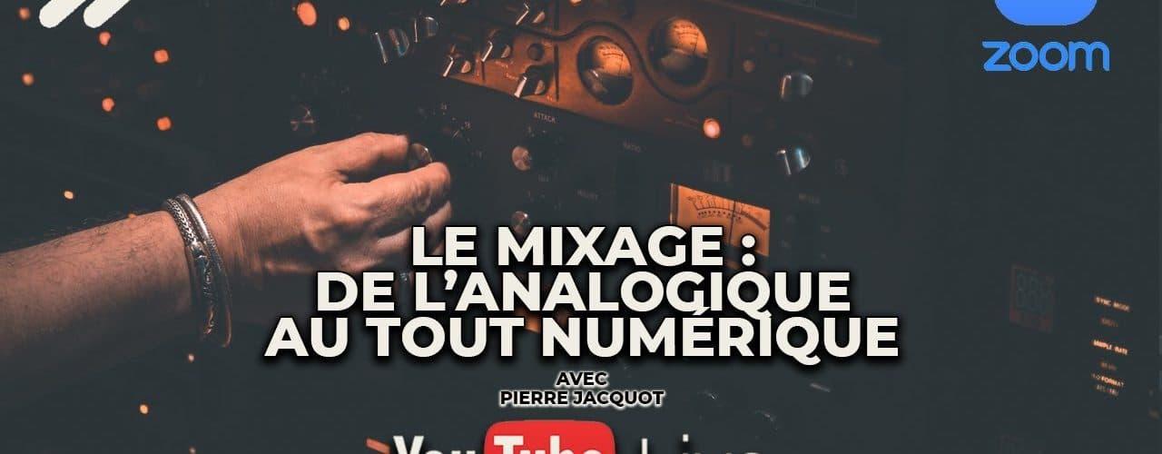 Le mixage : de l'analogique au tout numérique